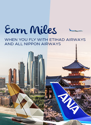 Earn Miles with our Airline Partners: Etihad Airways and All Nippon Airways